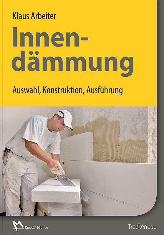 arbeiter_innendaemmung_2d_800px_2 Ausbau und Fassade - Innendämmung